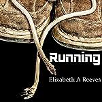 Running | Elizabeth A. Reeves