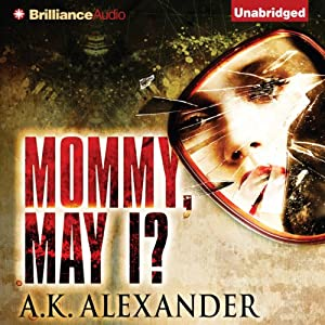 Mommy, May I? | [A. K. Alexander]