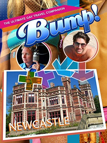 Bump! The Ultimate Gay Travel Companion - New Castle