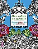 img - for Mon cahier de s r nit  - Mettez des couleurs dans votre jardin int rieur - coloriage (French Edition) book / textbook / text book