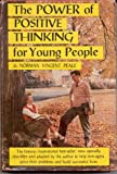 Power of Positive Thinking for Young People (0136867588) by Norman Vincent Peale