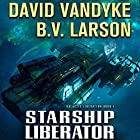 Starship Liberator: Galactic Liberation, Book 1 Audiobook by B. V. Larson, David VanDyke Narrated by Mark Boyett