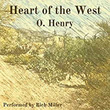 Heart of the West Audiobook by O. Henry Narrated by Rich Miller