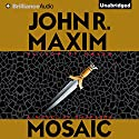 Mosaic (       UNABRIDGED) by John R. Maxim Narrated by Dick Hill