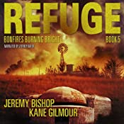 Bonfires Burning Bright: Refuge, Book 5 | Jeremy Bishop, Kane Gilmour