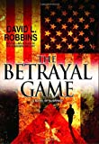 The Betrayal Game (0553804421) by Robbins, David L.