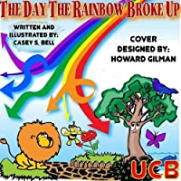 The Day The Rainbow Broke Up