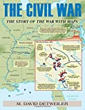 img - for By M. David Detweiler Civil War, The: The Story of the War with Maps [Paperback] book / textbook / text book