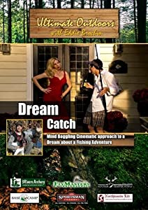 Ultimate Outdoors with Eddie Brochin Dream Catch  Dream about a Fishing Adventure