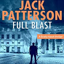 Full Blast: A Brady Hawk Novel, Book 4 Audiobook by Jack Patterson Narrated by Dwight Kuhlman