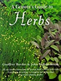 A Grower's Guide to Herbs (0517184060) by Geoffrey Burnie