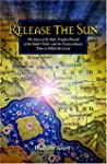 Release the Sun: The Story of the Bab...