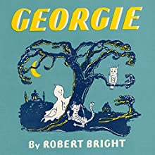 Georgie (       UNABRIDGED) by Robert Bright Narrated by David deVries