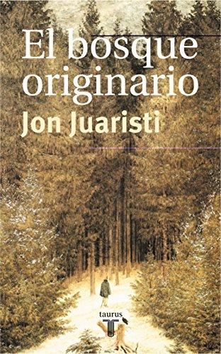 El bosque originario: Genealogías míticas de los pueblos de Europa (Pensamiento)