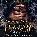 Late Night Temptation: The Billionaire Rockstar, Part 1 | Olivia Pierce
