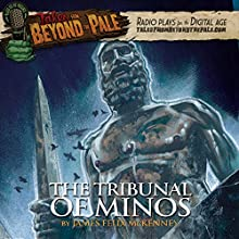 Tales from Beyond the Pale: The Tribunal of Minos  by James Felix McKenney Narrated by Larry Fessenden, Glenn McQuaid, Angus Scrimm, Mizuo Peck