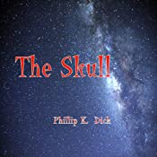 The Skull | [Philip K. Dick]