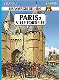 Les voyages de Jhen : Paris : Tome 2, Ville fortifiée