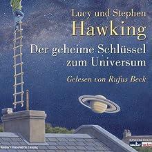 Der geheime Schlüssel zum Universum Hörbuch von Stephen Hawking, Lucy Hawking Gesprochen von: Rufus Beck
