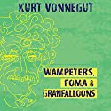 Wampeters, Foma & Granfalloons Audiobook by Kurt Vonnegut Narrated by Joe Barrett