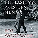 The Last of the President's Men Audiobook by Bob Woodward Narrated by Campbell Scott