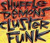 Shuffle Demons – ClusterFunk (2012)