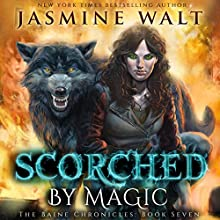 Scorched by Magic: The Baine Chronicles, Book 7 Audiobook by Jasmine Walt Narrated by Laurel Schroeder