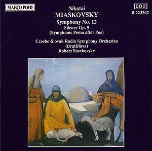 Nikolai Miaskovsky: Silence (Symphonic Poem after Poe), Op. 9; Symphony No.12 in G minor, Op. 35