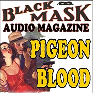 Pigeon Blood: A Classic Hard-Boiled Tale from the Original Black Mask | [Paul Cain]