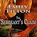 The Sergeant's Claim Audiobook by Emily Tilton Narrated by Elliott Daniels