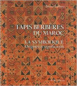 Tapis berberes du Maroc. La symbolique. Origines et signification