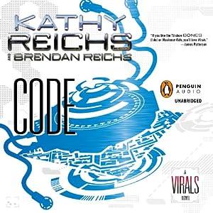 Code: A Virals Novel, Book 3 | [Kathy Reichs, Brendan Reichs]