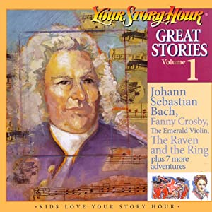 Great Stories Volume 1 (Dramatized) | [Your Story Hour]
