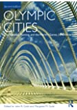 Olympic Cities: City Agendas, Planning, and the World's Games, 1896 - 2016 (Planning, History and Environment Series)