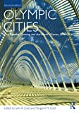 Olympic Cities: City Agendas, Planning, and the Worlds Games, 1896 - 2016 (Planning, History and Environment Series)