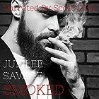 Smoked: An Extreme Horror Short Hörbuch von Jubilee Savage Gesprochen von: Scott ODell