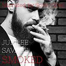 Smoked: An Extreme Horror Short Audiobook by Jubilee Savage Narrated by Scott ODell