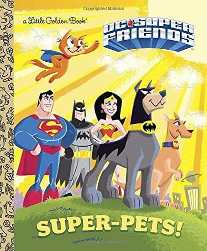 Super-Pets! (DC Super Friends) (Little Golden Books)