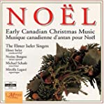 Noel! Early Canadian Christma