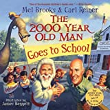 The 2000 Year Old Man Goes To School