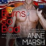 Burns So Bad | Anne Marsh