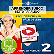 Aprender Sueco - Fácil de Leer - Fácil de Escuchar - Texto Paralelo: Curso en Audio, No. 2 [Learn Swedish - Easy Reader - Easy Audio - Parallel Text: Audio Course No. 2]: Lectura Fácil en Sueco |  Polyglot Planet