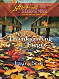 The Thanksgiving Target (Love Inspired Suspense)