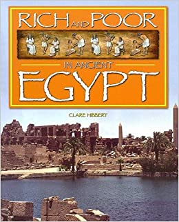 the egyptians rich and poor Built during a time when egypt was one of the richest and most powerful  civilizations in the world, the pyramids—especially the great pyramids of giza— are.