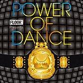 FLOOR presents POWER OF DANCE