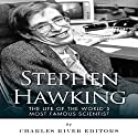 Stephen Hawking: The Life of the World's Most Famous Scientist Audiobook by  Charles River Editors Narrated by Nicholas Olivo