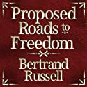Proposed Roads to Freedom Audiobook by Bertrand Russell Narrated by James Langton