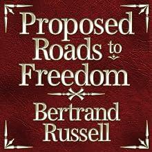 Proposed Roads to Freedom | Livre audio Auteur(s) : Bertrand Russell Narrateur(s) : James Langton