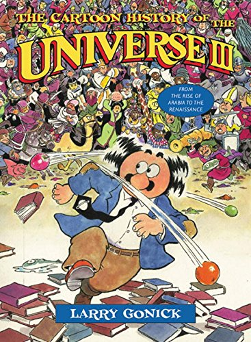 Cartoon History of the Universe III: From the Rise of Arabia to the Renaissance (Cartoon History of the Modern World)