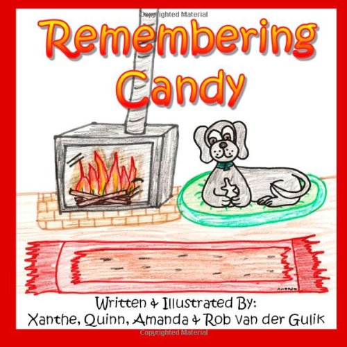 Remembering Candy: Helping your child cope with the loss of their own pet.